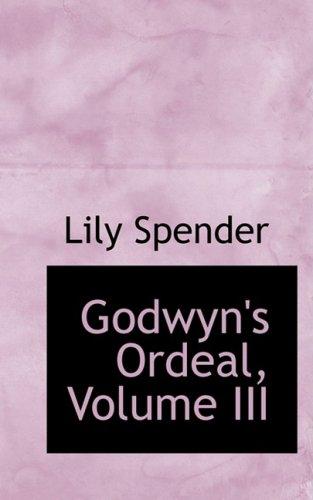 Godwyn's Ordeal, Volume III