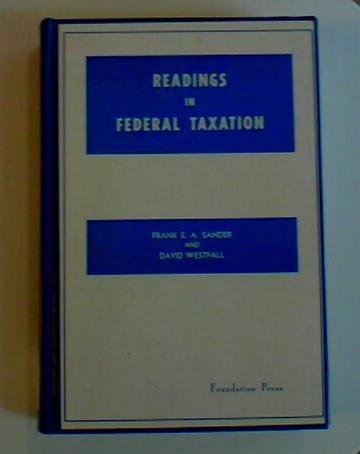 Readings in Federal Taxation by Sander, Frank E. A. (Compiled By), And Westfall, David, Sander, Frank E. A. (Compiled By), And Westfall, David