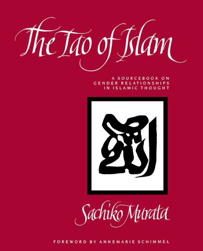 The Tao of Islam: A Sourcebook on Gender Relationships in Islamic Thought