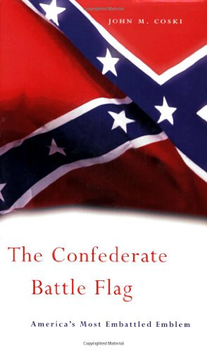The Confederate Battle Flag: America's Most Embattled Emblem press here