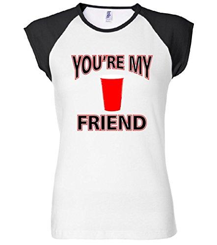 You're My Friend Solo Cup Women's Raglan T-Shirt