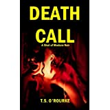 Death Call (A Shot of Modern Noir)by T.S.  O'Rourke