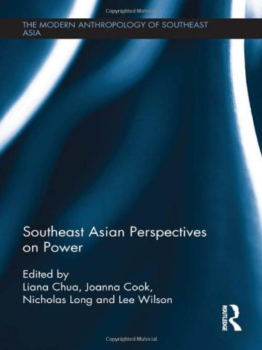 Southeast Asian Perspectives on Power (The Modern Anthropology of Southeast Asia)