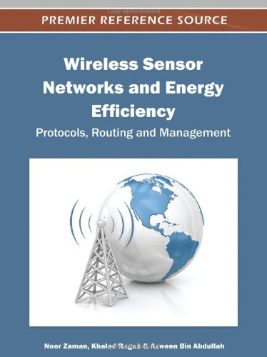 Wireless Sensor Networks And Energy Efficiency: Protocols, Routing And Management (Premier Reference Source)
