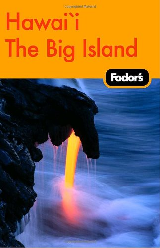 Fodor'S Big Island Of Hawaii, 1St Edition (Fodor'S Gold Guides)