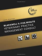 Blackwell s Five Minute Veterinary Practice Management Consult by Lowell Ackerman