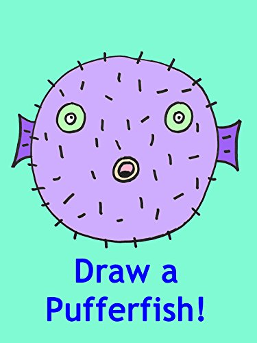 Drawing a Pufferfish Step-By-Step: Video Art Lesson for Kids