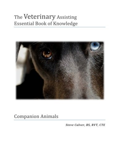 The Veterinary Assiting Essential Book of Knowledge: Companion Animals
