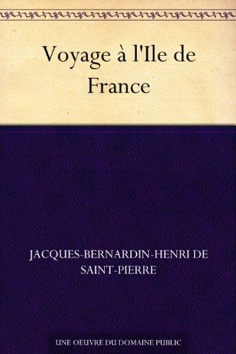 Jacques-Bernardin-Henri de Saint-Pierre - Voyage à l'Ile de France (French Edition)
