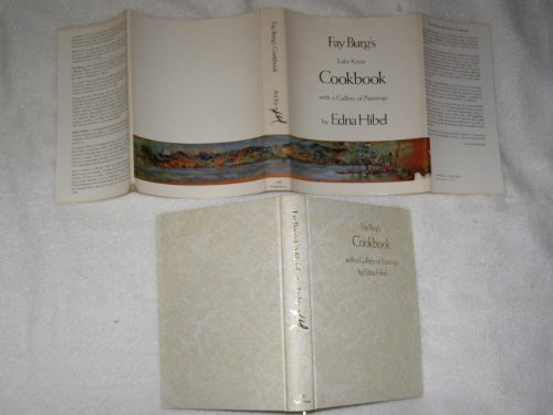 Fay Burg's Lake Kezar Cookbook with a Gallery of Paintings By Edna Hibel PDF