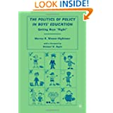 "The Politics of Policy in Boys' Education: Getting Boys ""Right"""