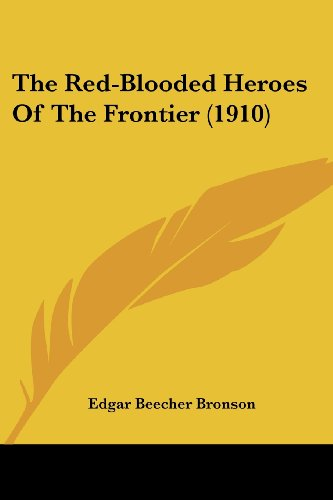 The Red-Blooded Heroes of the Frontier (1910)