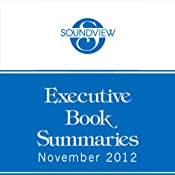 Soundview Executive Book Summaries, November 2012 | [Daniel Leidl, Joe Frontiera, Max McKeown, Nazneen Razi, Peter Barge, Robert A. Cooke, Linda D. Sharkey]