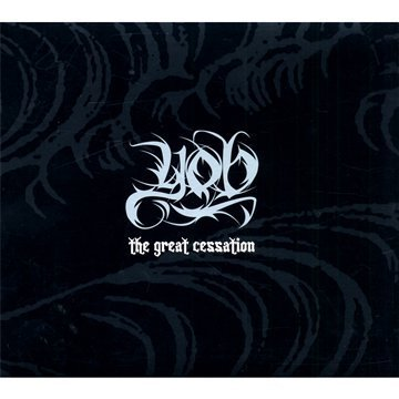 The Great Cessation by Yob (2009-07-14)