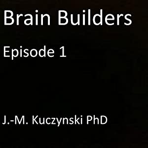 Brain Builders, Episode 1 Audiobook