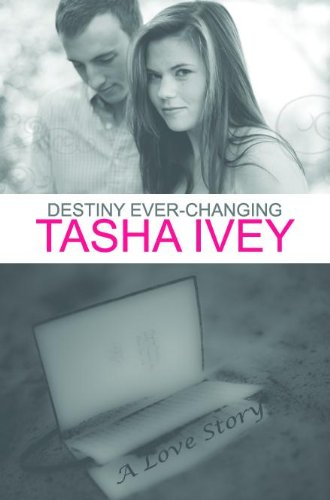 Destiny Ever-changing by Tasha Ivey