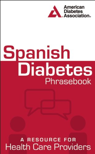 Spanish Diabetes Phrasebook: A Resource for Health Care Providers (Spanish Edition)