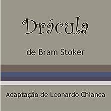 Drácula [Portuguese Edition] Audiobook by Bram Stoker Narrated by Di Ramon, Fernando Macari, Jaime Rielme, Cristiana Galvão, Marcio Brodt, Laura Mayumi