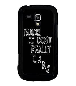I Don't Care 2D Hard Polycarbonate Designer Back Case Cover for Samsung Galaxy S Duos S7562