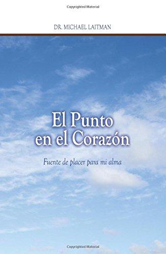 El Punto en el Corazon: Fuente de placer para mi alma