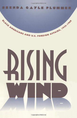 Rising Wind: Black Americans and U.S. Foreign Affairs,...