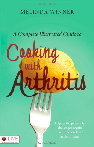 A Complete Illustrated Guide to Cooking with Arthritis