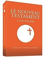 Le Nouveau Testament et les psaumes : Traduction officielle liturgique