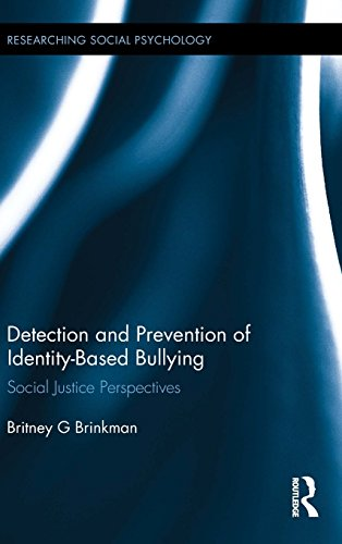 Detection and Prevention of Identity-Based Bullying: Social Justice Perspectives (Researching Social Psychology)