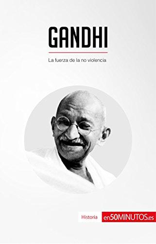 Gandhi: La fuerza de la no violencia (Historia) (Spanish Edition) image