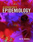Introduction to Epidemiology, Fifth Edition