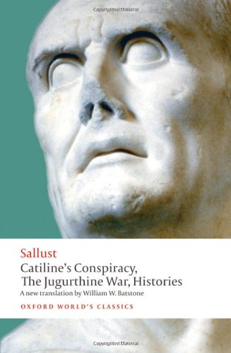 Catiline's Conspiracy, The Jugurthine War, Histories...
