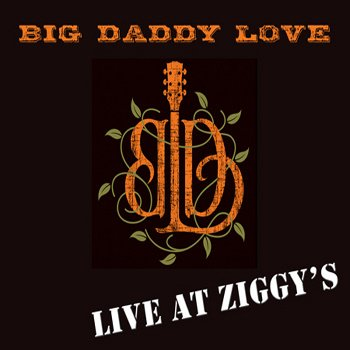 Big Daddy Love - Live at Ziggy's