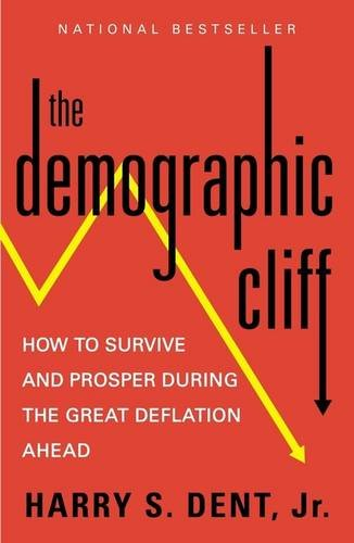 The Demographic Cliff: How to Survive and Prosper During the Great Deflation Ahead PDF