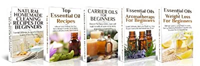 ESSENTIAL OILS BOX SET #12: Essential Oils & Weight Loss + Essential oils & Aromatherapy + Natural Homemade Cleaning Recipes + Top Essential Oil Recipes + Carrier Oils (Natural Remedies)