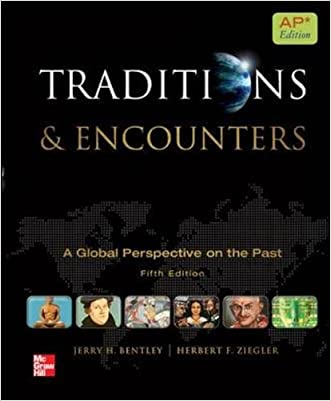 Traditions & Encounters: A Global Perspective on the Past: AP Edition (AP Traditions & Encounters (World History))