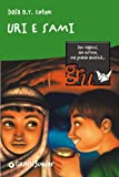 img - for Uri e Sami (Gru. Giunti ragazzi universale. Under 10) (Italian Edition) book / textbook / text book