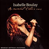 echange, troc Isabelle Boulay - Au Moment D'Etre A Vous