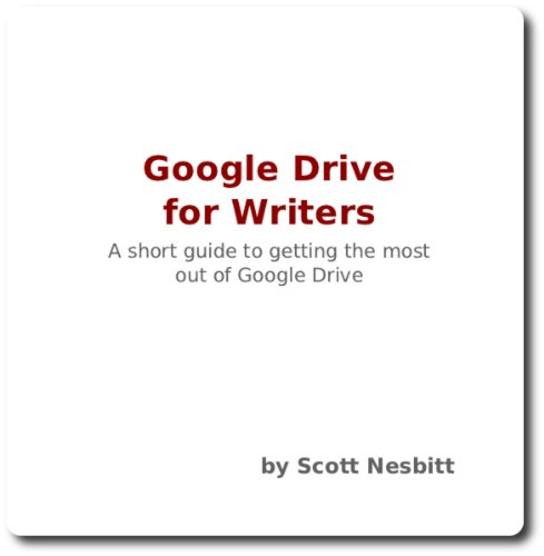 Google Drive for Writers (Second Edition)