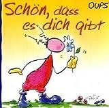 Oups Minibuch - Schön, dass es dich gibt - Kurt Hörtenhuber