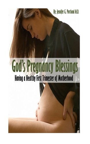 God's Pregnancy Blessings: Having a Healthy First Trimester of Motherhood