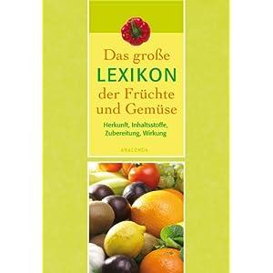 eBook Cover für  Das gro szlig e Lexikon der Fr uuml chte und Gem uuml se Herkunft Inhaltsstoffe Zubereitung Wirkung