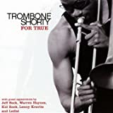 For True Trombone Shorty
