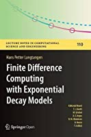 Finite Difference Computing with Exponential Decay Models Front Cover