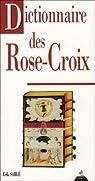 Le dictionnaire des rose croix