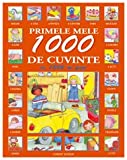 img - for Primele mele 1000 de cuvinte cu 1000 de poze (Romanian Edition) book / textbook / text book