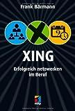 XING: Erfolgreich netzwerken im Beruf (mitp/Die kleinen Schwarzen)