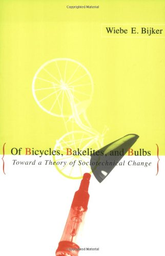Of Bicycles, Bakelites, and Bulbs : Toward a Theory of Sociotechnical Change