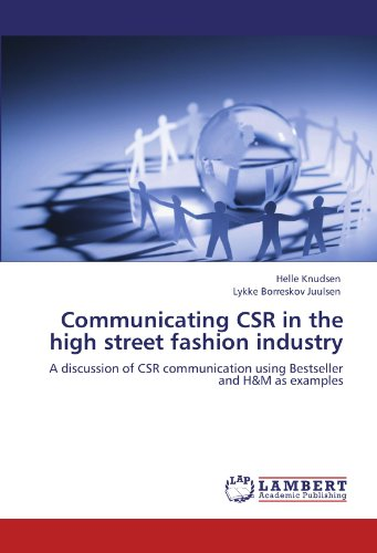 Communicating CSR in the high street fashion industry: A discussion of CSR communication using Bestseller and H&M as examples