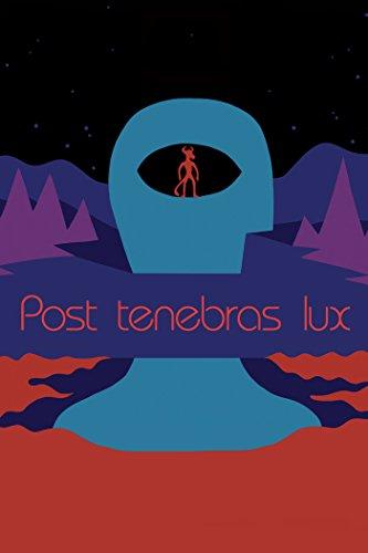 post-tenebras-lux