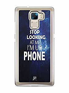 YuBingo Stop Looking at Me Designer Mobile Case Back Cover for Huawei Honor 7